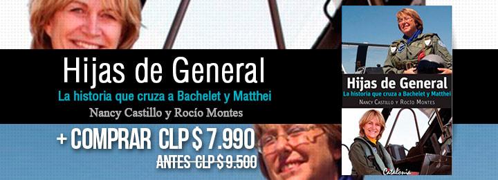 Hijas de General, La historia que cruza a Bachelet y Matthei